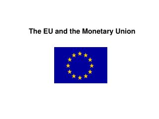 The EU and the Monetary Union
