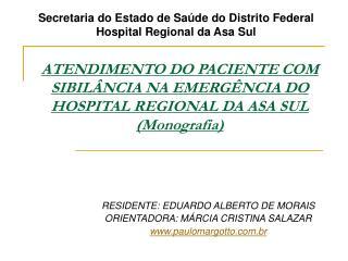 ATENDIMENTO DO PACIENTE COM SIBIL NCIA NA EMERG NCIA DO HOSPITAL REGIONAL DA ASA SUL Monografia