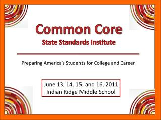 June 13, 14, 15, and 16, 2011 Indian Ridge Middle School