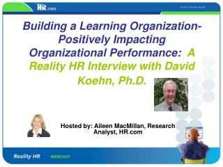 Building a Learning Organization- Positively Impacting Organizational Performance:  A Reality HR Interview with David Ko