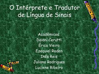 O Int rprete e Tradutor de L ngua de Sinais