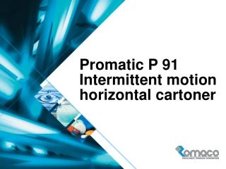 Promatic P 91 Intermittent motion  horizontal cartoner