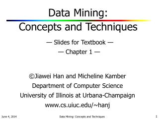 Data Mining:  Concepts and Techniques    Slides for Textbook      Chapter 1