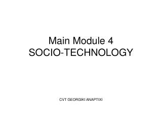 Main Module 4 SOCIO-TECHNOLOGY