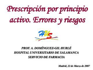 PROF. A. DOM NGUEZ-GIL HURL  HOSPITAL UNIVERSITARIO DE SALAMANCA SERVICIO DE FARMACIA
