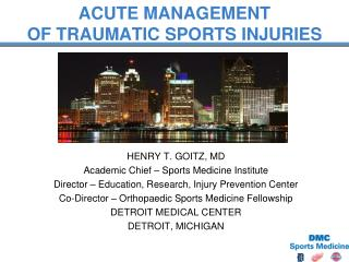 ACUTE MANAGEMENT  OF TRAUMATIC SPORTS INJURIES