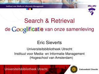 Search  Retrieval de  Googl ificatie van onze samenleving