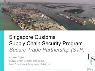 Singapore Customs Supply Chain Security Program Secure Trade Partnership STP