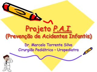 Projeto P.A.I. Preven  o de Acidentes Infantis