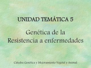 Gen tica de la Resistencia a enfermedades
