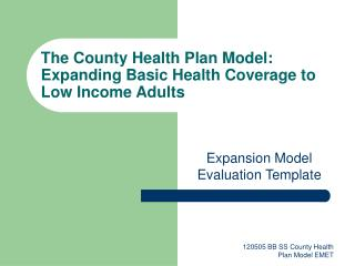 The County Health Plan Model: Expanding Basic Health Coverage to Low Income Adults