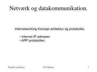 Netv rk og datakommunikation.