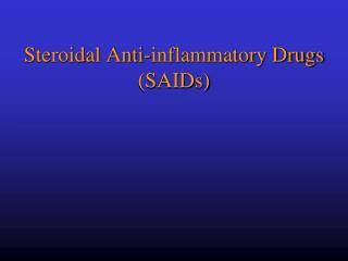 Steroidal Anti-inflammatory Drugs SAIDs