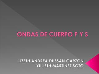ONDAS DE CUERPO P Y S