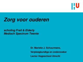 Zorg voor ouderen  scholing Frail  Elderly Medisch Spectrum Twente