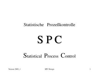 Statistische   Proze kontrolle  S P C  Statistical  Process  Control