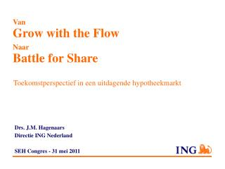 Drs. J.M. Hagenaars Directie ING Nederland  SEH Congres - 31 mei 2011