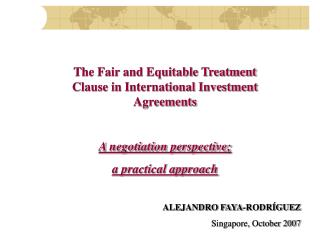 The Fair and Equitable Treatment Clause in International Investment Agreements  A negotiation perspective;  a practical