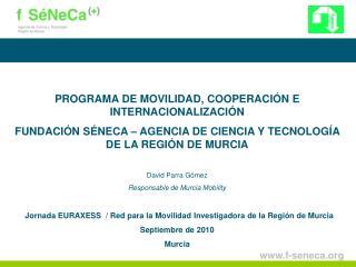 PROGRAMA DE MOVILIDAD, COOPERACI N E INTERNACIONALIZACI N FUNDACI N S NECA   AGENCIA DE CIENCIA Y TECNOLOG A DE LA REGI