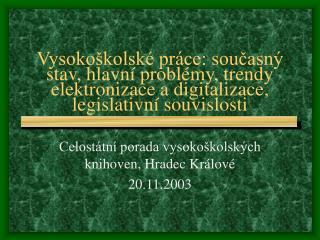 Vysoko kolsk  pr ce: soucasn  stav, hlavn  probl my, trendy elektronizace a digitalizace, legislativn  souvislosti