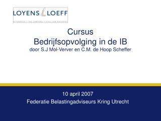 Cursus  Bedrijfsopvolging in de IB door S.J Mol-Verver en C.M. de Hoop Scheffer