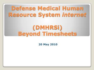 Defense Medical Human Resource System internet  DMHRSi Beyond Timesheets
