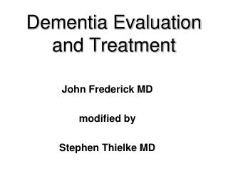 Dementia Evaluation and Treatment