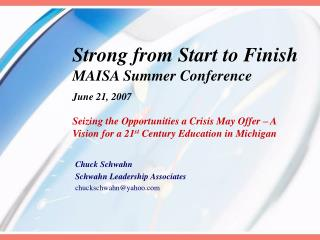 Strong from Start to Finish MAISA Summer Conference  June 21, 2007  Seizing the Opportunities a Crisis May Offer   A Vis