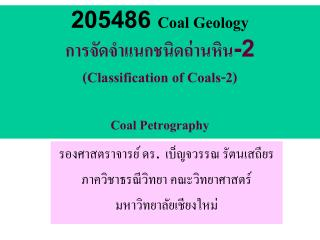 205486 Coal Geology -2 Classification of Coals-2  Coal Petrography