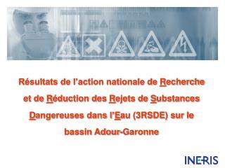 R sultats de l action nationale de Recherche et de R duction des Rejets de Substances Dangereuses dans l Eau 3RSDE sur l