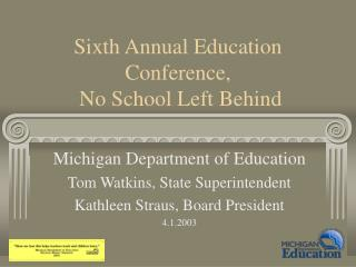 Sixth Annual Education Conference,  No School Left Behind