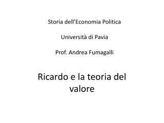 Storia dell Economia Politica  Universit  di Pavia  Prof. Andrea Fumagalli