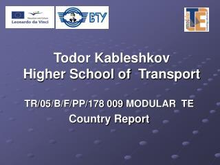 Todor Kableshkov  Higher School of  Transport