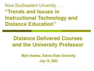 Distance Delivered Courses and the University Professor