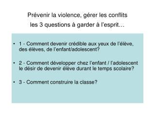 Pr venir la violence, g rer les conflits les 3 questions   garder   l esprit