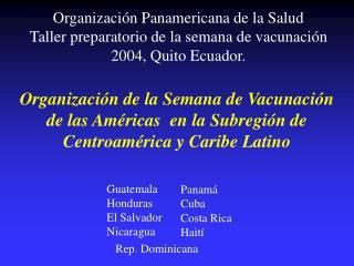 Organizaci n de la Semana de Vacunaci n de las Am ricas  en la Subregi n de Centroam rica y Caribe Latino