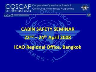 22nd   24th April 2008 ICAO Regional Office, Bangkok