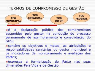 TERMOS DE COMPROMISSO DE GEST O