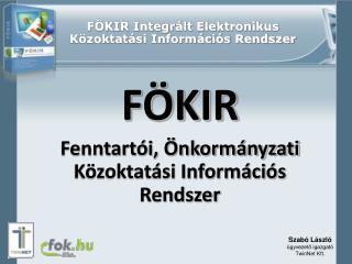 F KIR Integr lt Elektronikus K zoktat si Inform ci s Rendszer