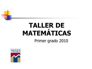 TALLER DE     MATEM TICAS
