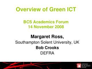 Overview of Green ICT  BCS Academics Forum 14 November 2008