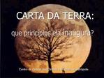 CARTA DA TERRA: que princ
