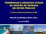 TEND NCIAS E DESAFIOS ATUAIS DA GEST O DE PESSOAS NO SETOR P BLICO  1  F rum de Recursos Humanos do RN   Marcilio de Med