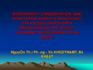 BIODIVERSITY CONSERVATION, AND ADAPTATION ASPECTS IN NATIONAL STRATEGIES ON POVERTY REDUCTION NS-PR, SOCIO-ECONOMIC DEVE