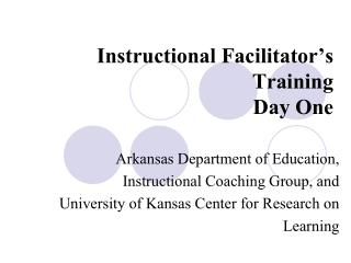 Instructional Facilitator s Training Day One