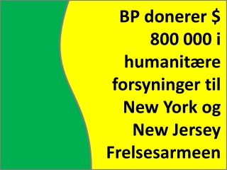 BP Holdings donerer $ 800 000 i humanit�re forsyninger til N