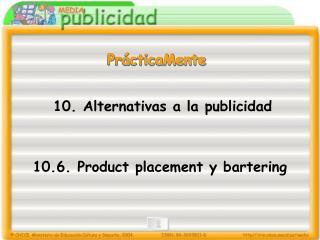 10. Alternativas a la publicidad
