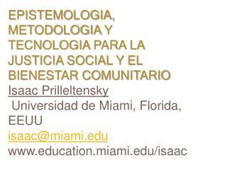Epistemologia, metodologia y tecnologia para la justicia social y el bienestar comunitario Isaac Prilleltensky   Univers