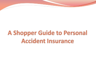 A Shopper Guide to Personal Accident Insurance