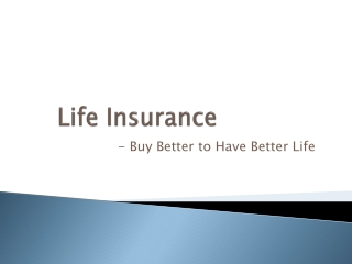 Life Insurance - Buy Better to Have Better Life
